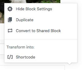 Screenshot - Gutenberg menu - transform into shortcode - WordPress